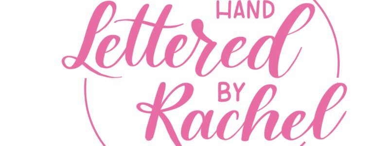Hand Lettered by Rachel